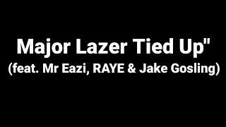 Major Lazer Tied Up feat. Mr. Eazi Raye audio with lyrics.mp3