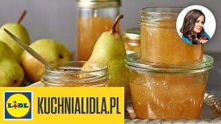 🍐 Dżem gruszkowy z cynamonem – Anna Mucha – Przepisy Kuchni Lidla