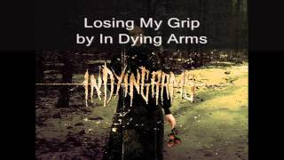In Dying Arms-Losing My Grip