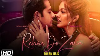Download song Rehne Do Zara | Vatsal Sheth | Ishita Dutta | Soham Naik |Anurag Saikia |Kunaal Vermaa |Latest Songs