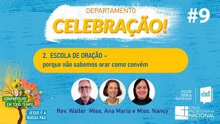 EBD ONLINE - CLASSE 2: ESCOLA DE ORAÇÃO - Aula 9 (Rev. Walter Mello)