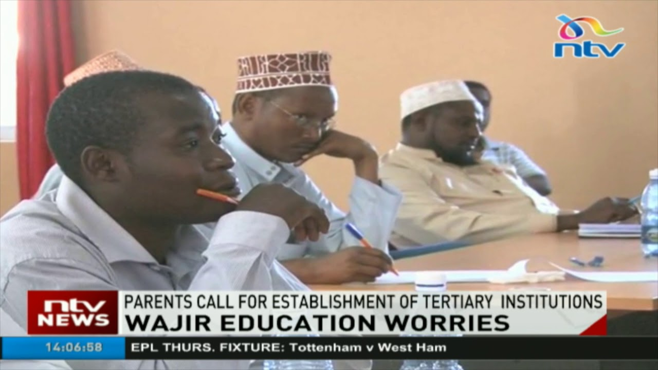Wajir parents call for establishment of tertiary institutions