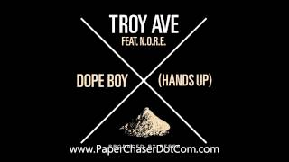 Gambar cover Troy Ave Ft. N.O.R.E. - Dope Boy (Hands Up) [2012 New CDQ Dirty NO DJ]