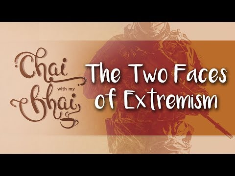 The Two Faces Of Extremism || Chai With My Bhai [13]