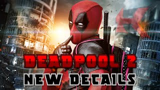 Deadpool 2 To Start Filming This Fall and 2018 Release Date?!?!