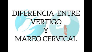 Diferencia entre VERTIGO vs MAREO CERVICAL