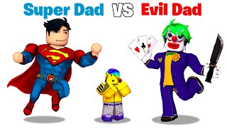ROBLOX Super DAD vs Evil DAD 🦸‍♂️🦹‍♀️