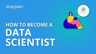 How to Become a Data Scientist | 7 Skills of a Data Scientist | Data Scientist Career | Simplilearn