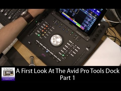 Avid Pro Tools Dock – First Look Part 1