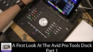 First Look - Avid Pro Tools Dock - Part 1