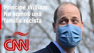 Príncipe William rompe el silencio sobre entrevista de Harry y Meghan: No somos una familia racista