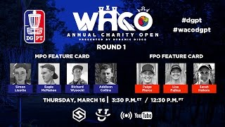 Round 1 - Waco Annual Charity Open presented by Dynamic Discs - LIVE - Disc Golf Pro Tour
