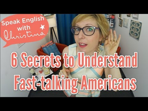 Listening practice: 6 secrets to understand fast-talking Americans