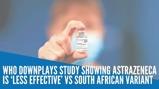 WHO downplays study showing AstraZeneca is 'less effective' vs South African variant