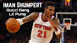"Iman Shumpert Mix ""Gucci Gang"" Lil Pump"