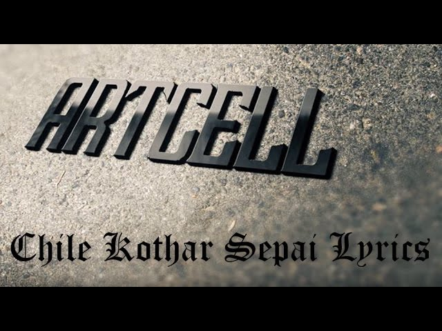 artcell-chile-kothar-shepai-lyrics-room-505