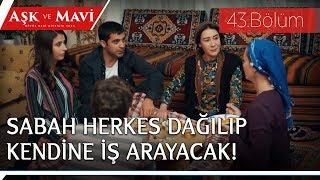 Aşk ve Mavi 43.Bölüm - Hasibe'nin ev kuralları!