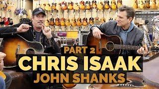 John Shanks with surprise guest Chris Isaak PART 2 | Norman's Rare Guitars