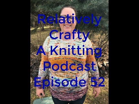 Relatively Crafty: A Knitting Podcast (52)