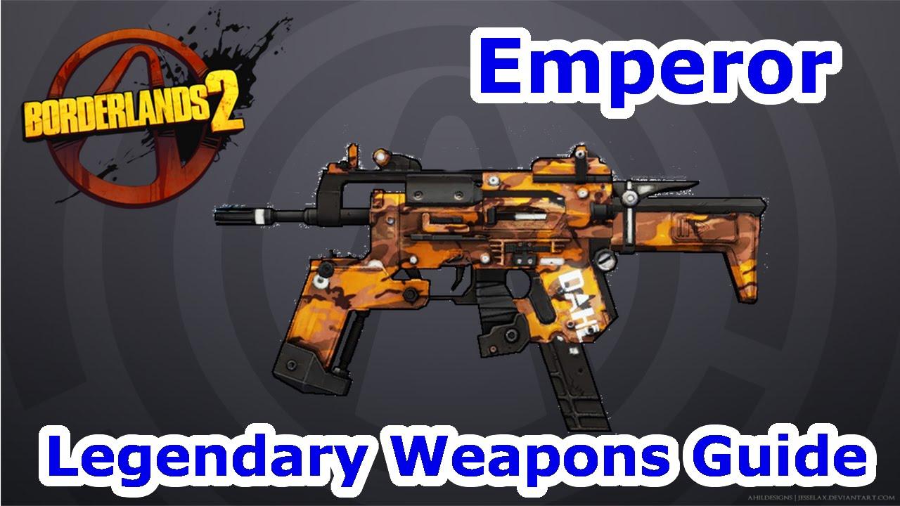 Emperor| Borderlands 2: Legendary Weapons Guide!