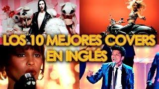 LOS 10 MEJORES COVERS EN INGLÉS - POP ROCK - VERSIONES DE CANCIONES | IT'S MUSIC SERCH