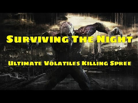 Dying Light Surviving the Whole Night at Old Town (Ultimate Volatiles Killing Spree)