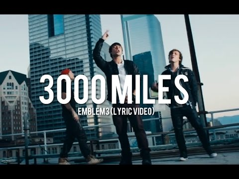 3 thousand miles away emblem3