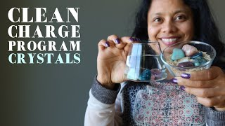 How to Cleanse, Charge, Program your Crystals for Healing