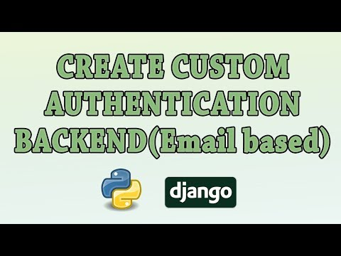 Django: Creating an Email based Authentication Backend