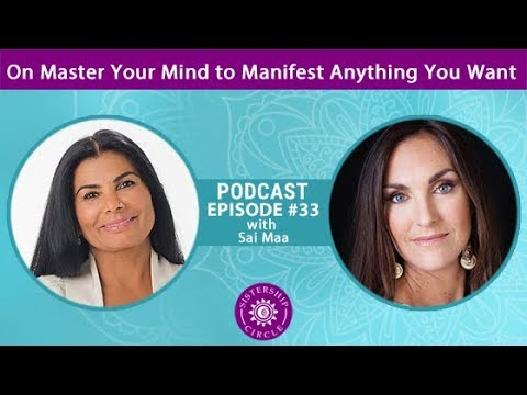 Sai Maa on How to Mastery Your Mind to Manifesto Anything You Want