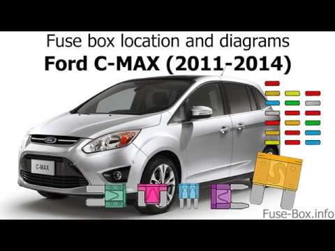fuse box location and diagrams: ford c-max (2011-2014) - youtube  youtube