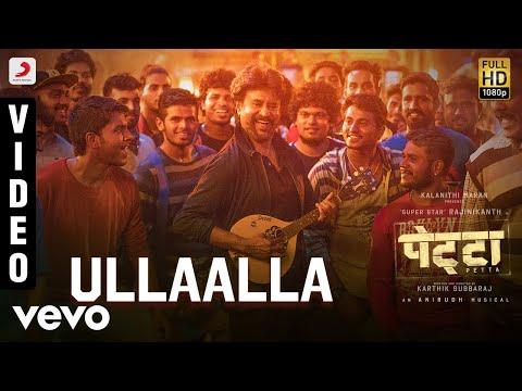 Ullaalla Best Full Video - Petta (Hindi)|Rajnikanth|Nakash Aziz|Anirudh Ravichander
