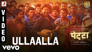 Ullaalla Best Full Petta Hindi Rajnikanth Nakash Aziz Anirudh Ravichander
