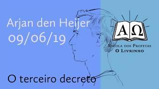 22. O terceiro decreto   Arjan den Heijer (09/06/19)