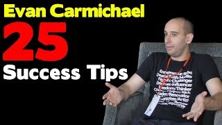 25 Success Tips With Evan Carmichael | affiliate marketing dude