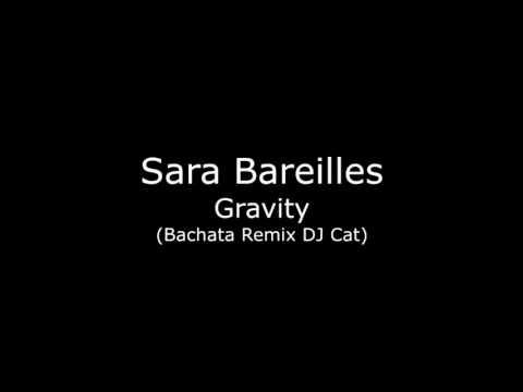 Sara Bareilles - Gravity (Bachata Remix DJ Cat)