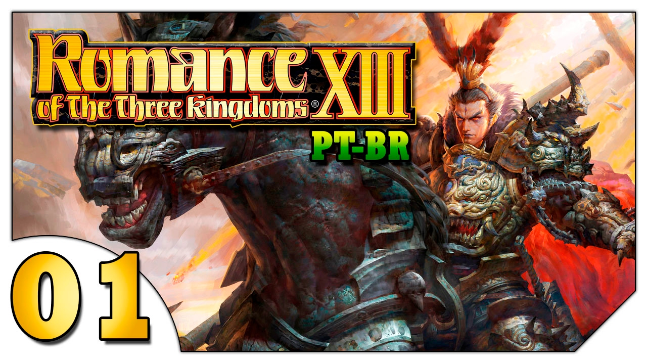 Romance of the Three Kingdoms XIII #01 (VAMOS JOGAR) Servindo Lu Bu  [Gameplay Português PT-BR]