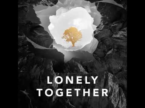 Avicii ft. Rita Ora - Lonely Together 1h (Alan Walker Remix)