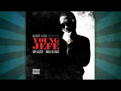 Shy Glizzy - Young Jefe [FULL MIXTAPE]
