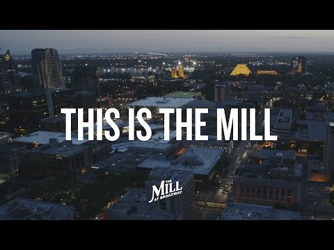 This Is The Mill - A Downtown Sacramento Community