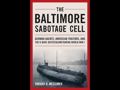 The Baltimore Sabotage Cell: German Agents, American Traitors, and ...