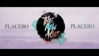 The New Age - Placebo ( Audio)