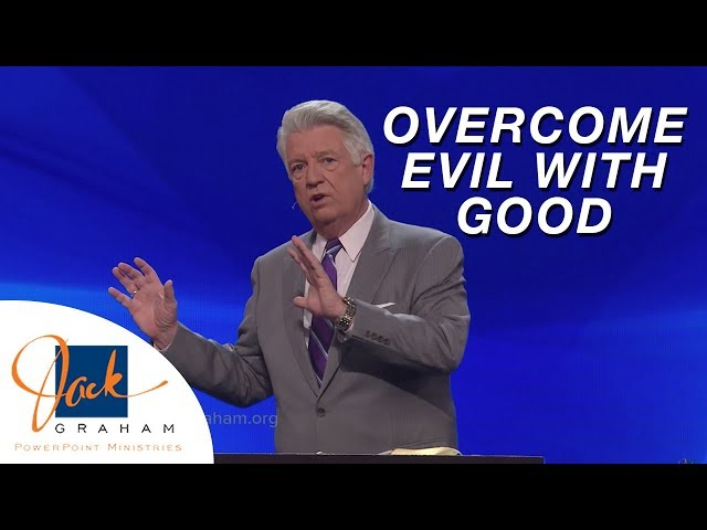 Overcome Evil with Good | PowerPoint with Dr. Jack Graham
