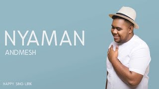 Download lagu Andmesh - Nyaman (Lirik)