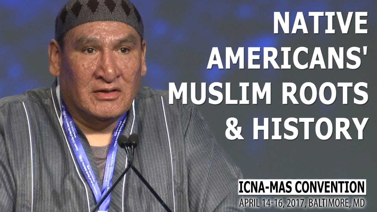 Native Americans' Muslim Roots & History by Louis Butcher Jr. (ICNA-MAS Convention)