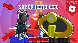 [EVENT ENDED!] How to get the INCREDIBLES 2 BADGE & SUPER PUP | Roblox Super Hero Life II