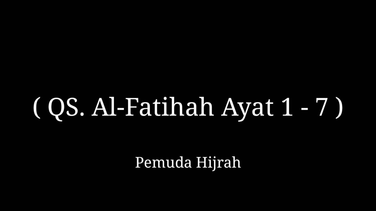 Surat Al Fatihah Ayat 1 7 Dengan Tulisan Latin Dan Artinya