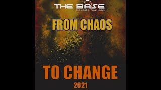 From Chaos to Change