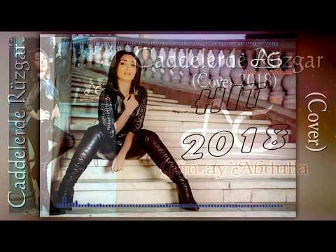 Günay Abdulla - Caddelerde Rüzgar (Cover 2018) (Remix)