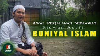 BUNIYAL ISLAM SHOLAWAT PERTAMA Ridwan Asyfi